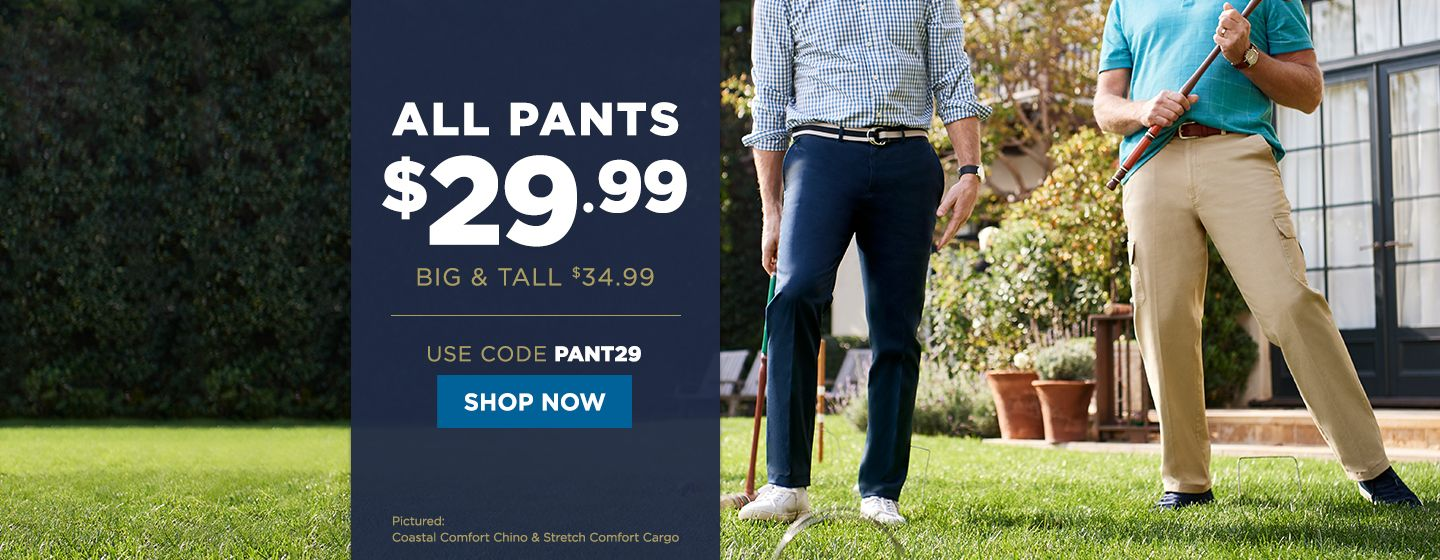 All Pants $29.99, Big & Tall $34.99