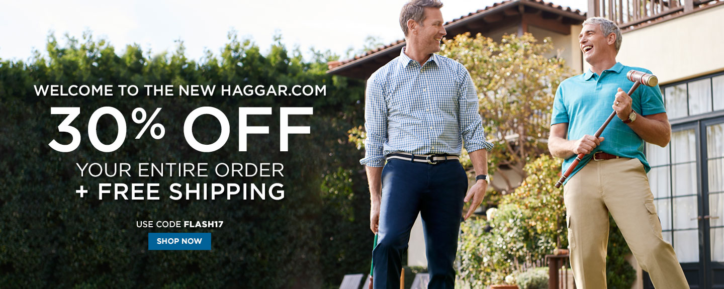 Welcome to Haggar! 30% off Sitewide