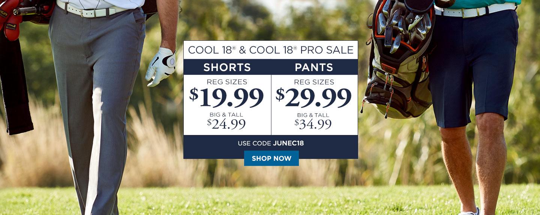 Cool 18/Cool 18 PRO BOGO 29.99 B&T 34.99 Shorts 19.99 B&T 24.99