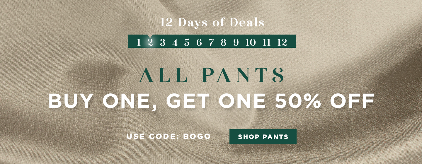 All Pants Buy One, Get One 50% off + 30% off Tops & Accessories