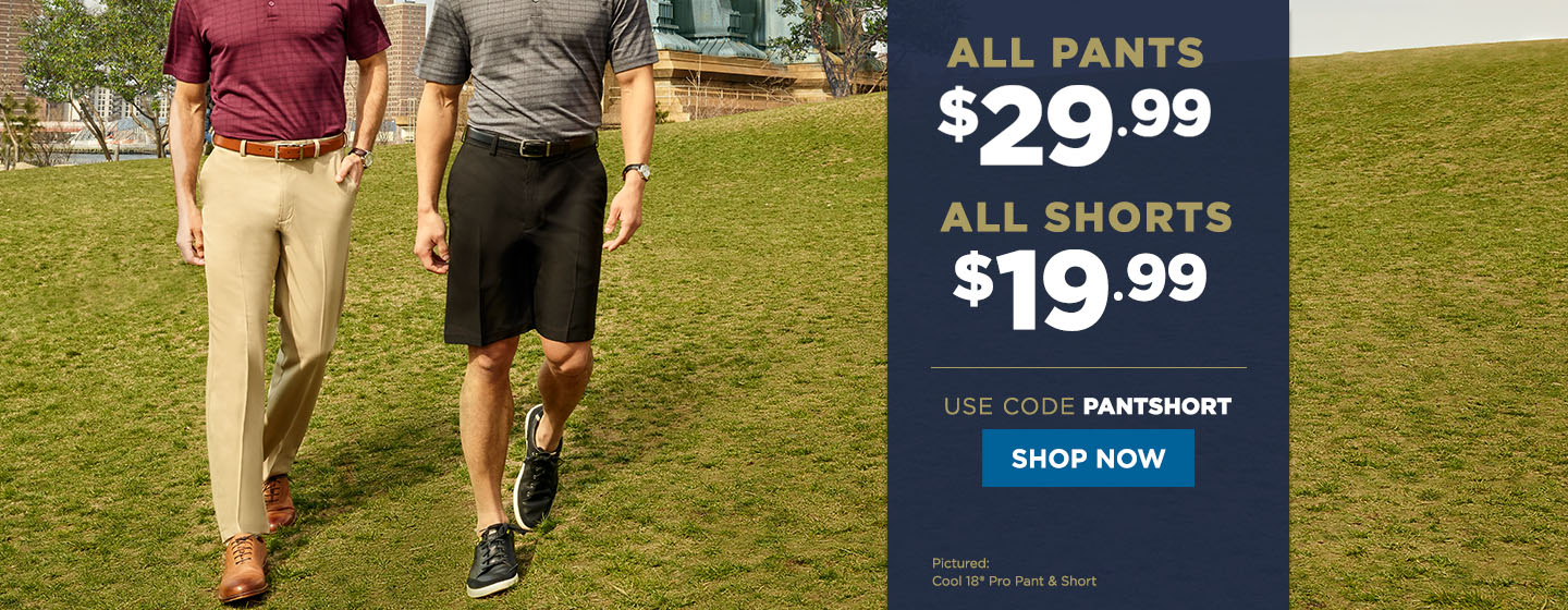 All Pants $29.99, All Shorts $19.99